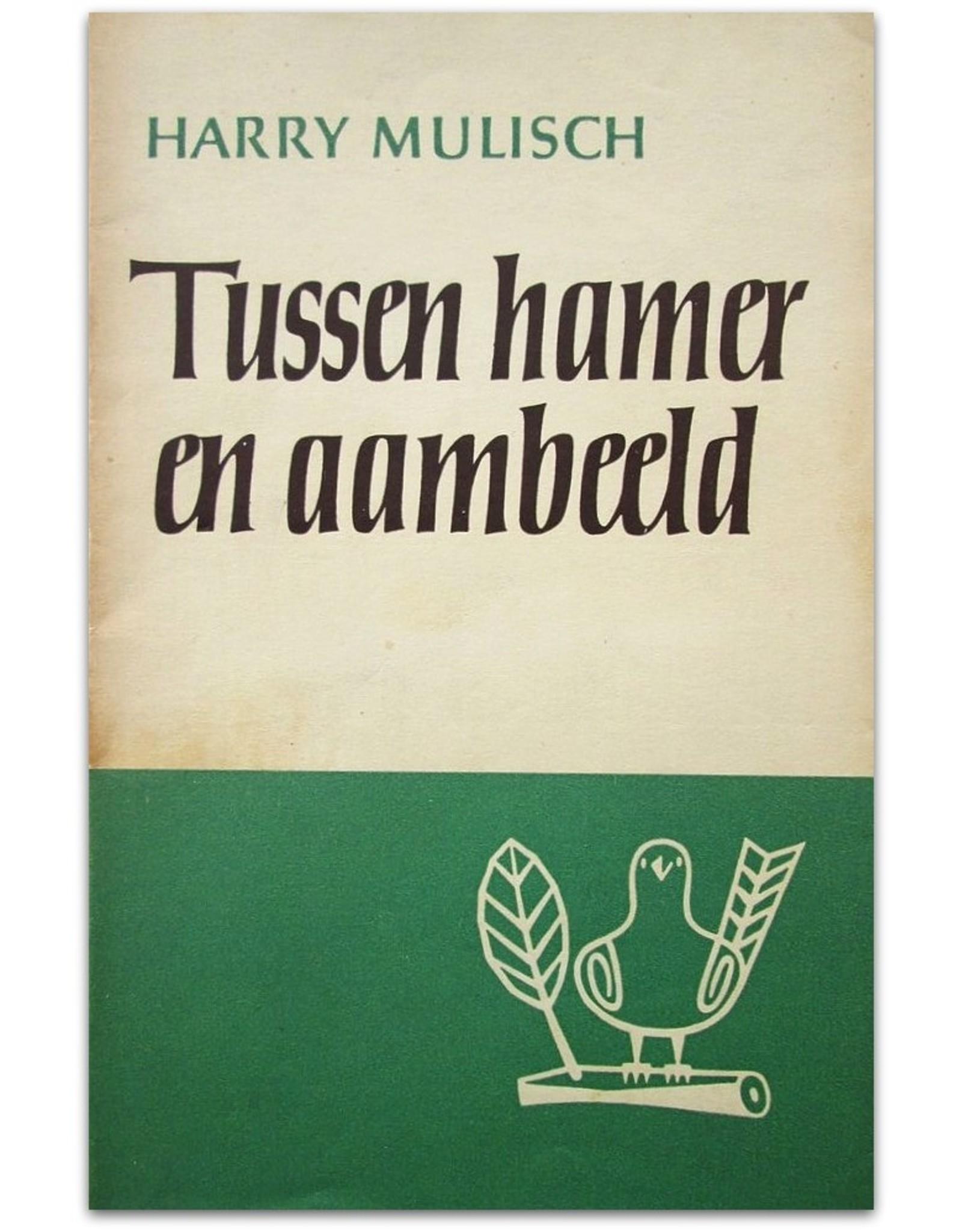 Harry Mulisch - Tussen hamer en aambeeld