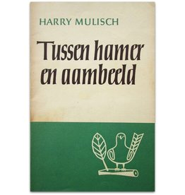 Harry Mulisch - Tussen hamer en aambeeld - 1952