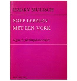 Harry Mulisch - Soep lepelen met een vork - 1972