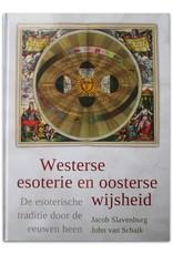 Jacob Slavenburg & John van Schaik - Westerse esoterie en oosterse wijsheid: De esoterische traditie door de eeuwen heen