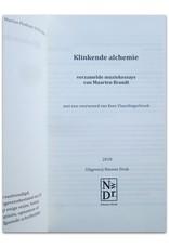 Maarten Brandt - Klinkende Alchemie: Verzamelde muziekessays. Voorwoord: Kees Vlaardingerbroek