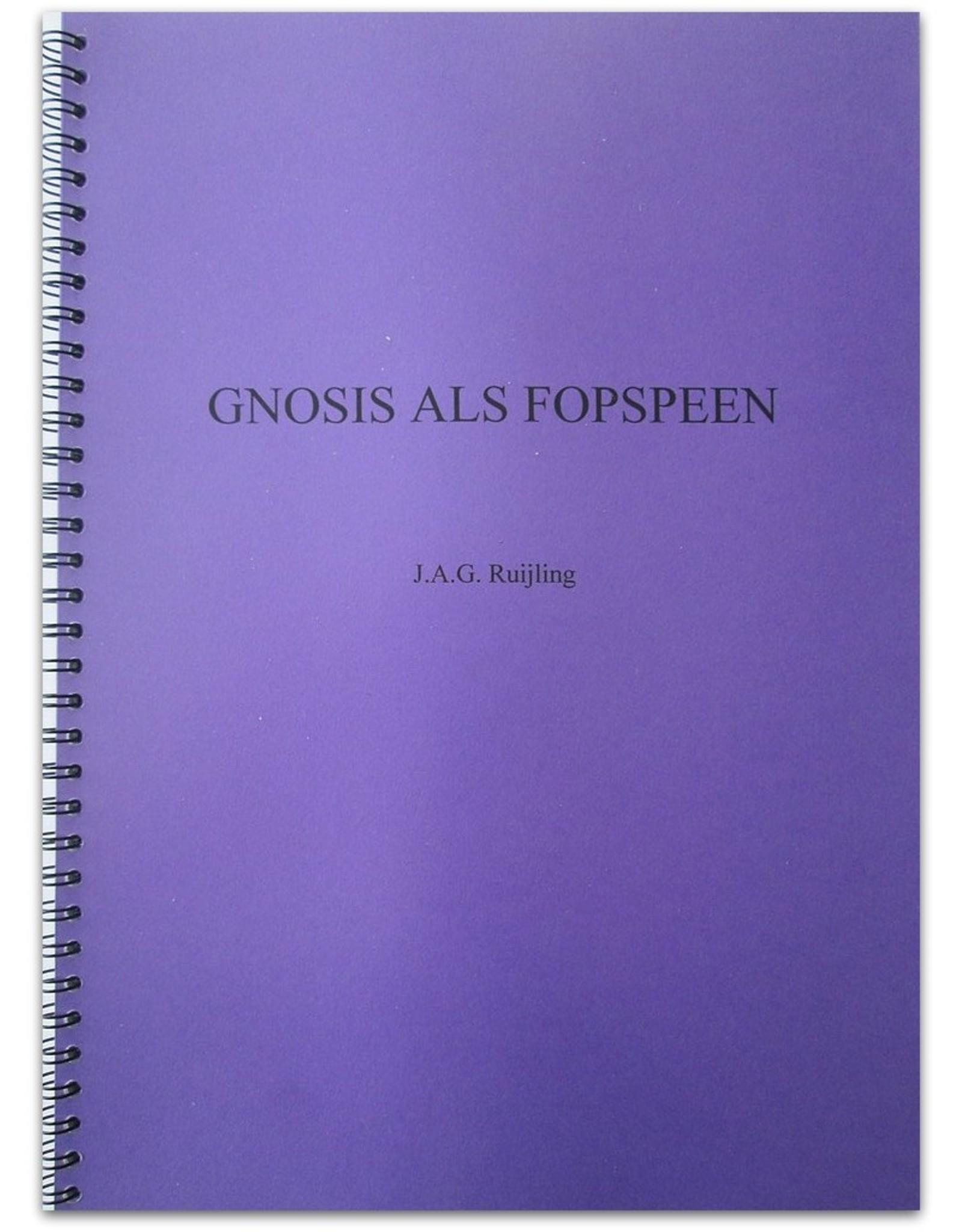J.A.G. Ruijling - Gnosis als fopspeen