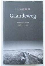 J.J. Voskuil - Gaandeweg: Voettochten 1983-1992