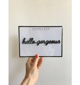 Zelfklevende Quote A5 Black Hello Gorgeous