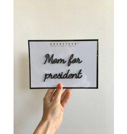 Zelfklevende Quote A5 Black Mom for president