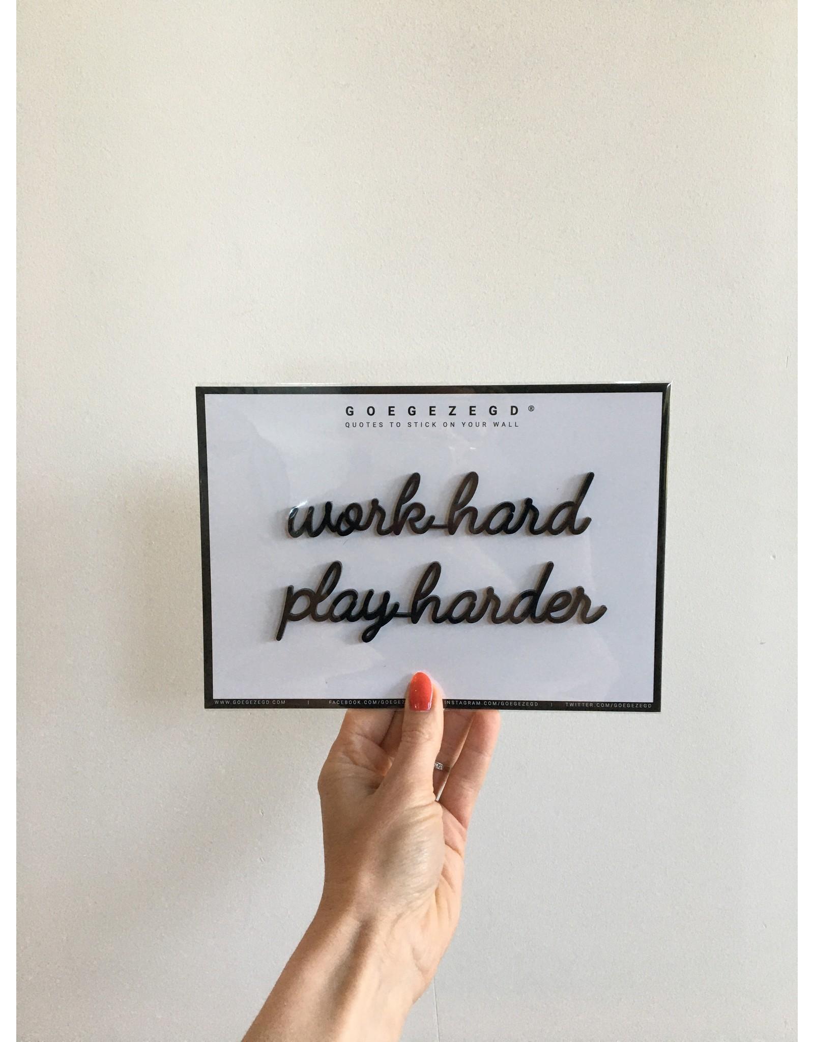 Zelfklevende Quote A5 Black Work hard play harder