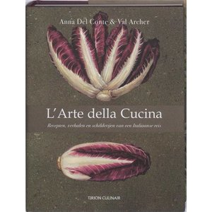Boekwerk: L' Arte della Cucina, recepten, verhalen en schilderijen van een Italiaanse reis, Tirion Culinair