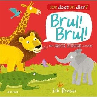 Gottmer Kinderboek | Hoe doet dit dier? Brul! Brul!