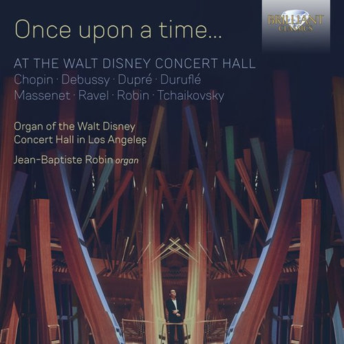 Brilliant Classics Once Upon A Time... At The Walt Disney Concert Hal