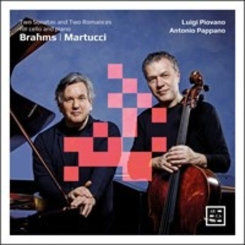 Arcana Brahms, Martucci: Two Sonatas and Two Romances for Cello and Piano