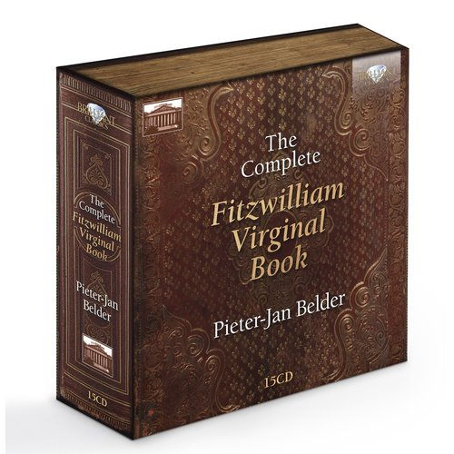 Brilliant Classics Complete Fitzwilliam Virginal Book; Pieter-Jan Belder