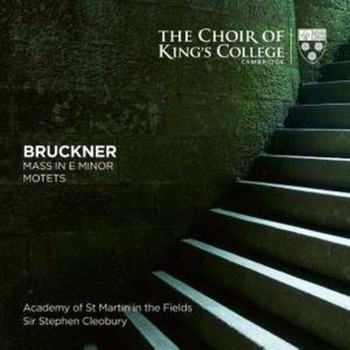 KINGS COLLEGE CHOIR CAMBRIDGE Bruckner: Mass in E Minor, Motets