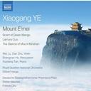 Naxos Xiaogang Ye: Mount E'mei