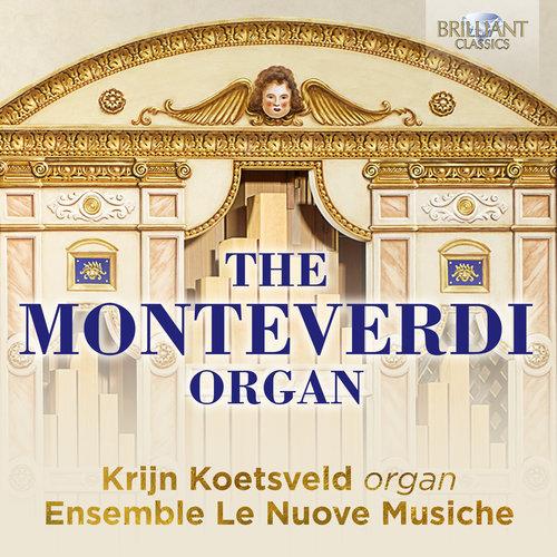 Brilliant Classics THE MONTEVERDI ORGAN