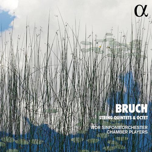ALPHA MAX BRUCH: STRING QUINTETS & OCTET