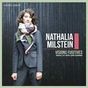 Mirare NATHALIA MILSTEIN: VISIONS FUGITIVES