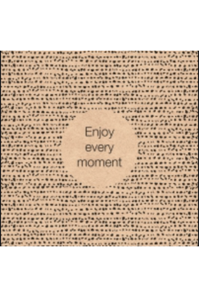 Servetten 'Enjoy every moment'