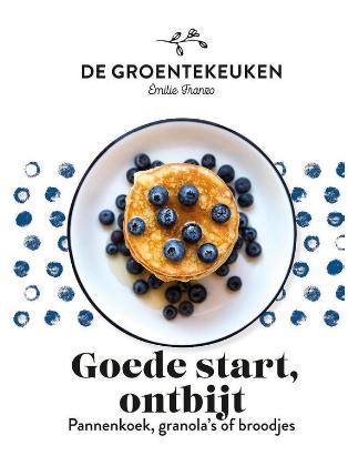 Boek De Groentekeuken - Goede start, ontbijt - Emilie Franzo-1