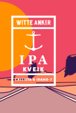 Witte Anker Kveik IPA Callista Idaho-7 33cl