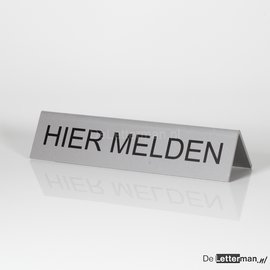 HIER MELDEN bordje tafelmodel 5x21 cm