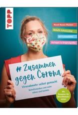 TOPP #Zusammen gegen Corona: Virenabwehr selbst gemacht