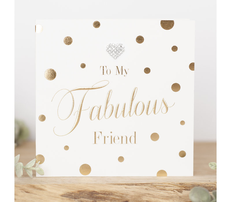 TO MY FABULOUS FRIEND