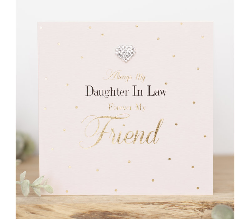 Always my daughter in law, forever my friend