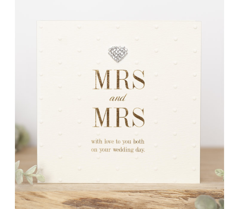MRS&MRS With love to you both on your wedding day