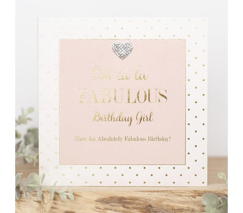 Ooh la la fabulous birthday girl Have an absolutely fabulous birthday!