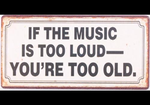 MUSIC TOO LOUD