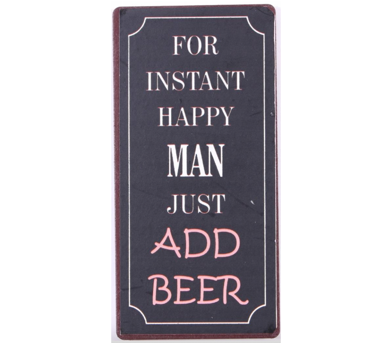 For instant happy man just add beer