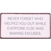 Never forget who helped you out while everyone else was making excuses
