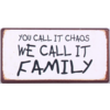 You call it chaos we call it family