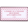 A journey of a thousand miles begins with a simple step. - Laotse