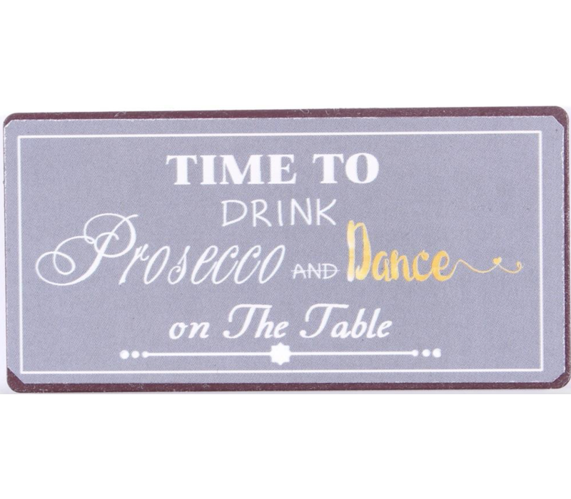 Time to drink prosecco and dance on the table