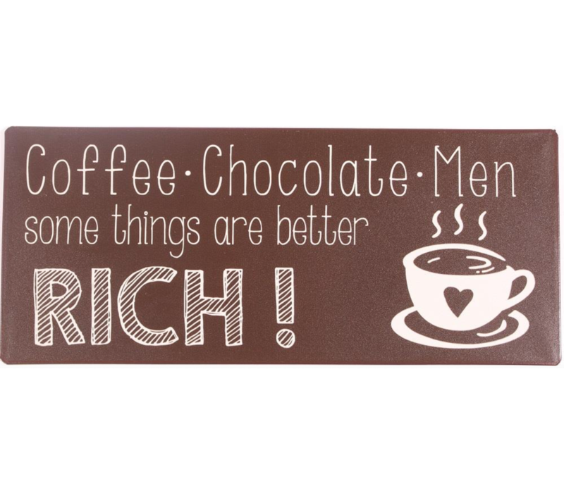 Coffee , chocolate, men, some things are better rich!