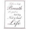Take a deep breath, it's just a bad day, not a bad life
