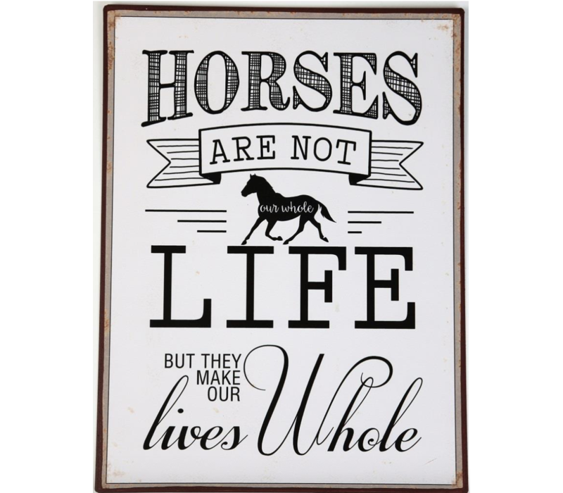 Horses are not our whole life but they make our lives whole