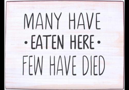 MANY HAVE EATEN