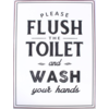 Please flush the toilet and wash your hands