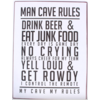 Man cave, my cave my rules