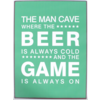 The man cave where the beer is always cold and the game is always on