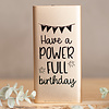 Have a power full birthday