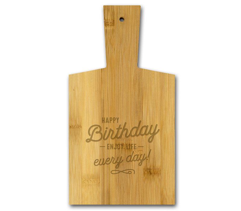 Happy birthday - Enjoy life every day!