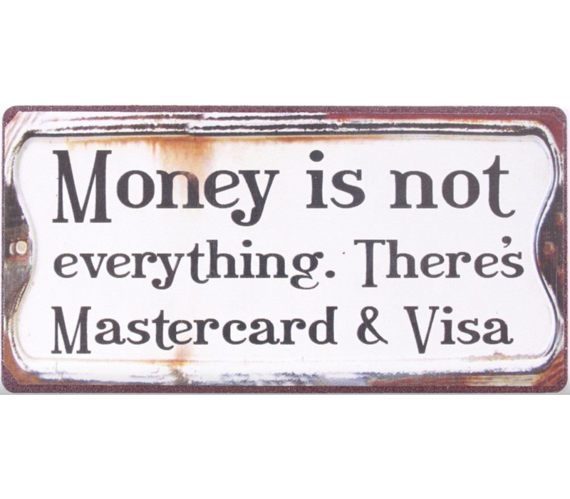 Money is not everything. There's Mastercard & Visa