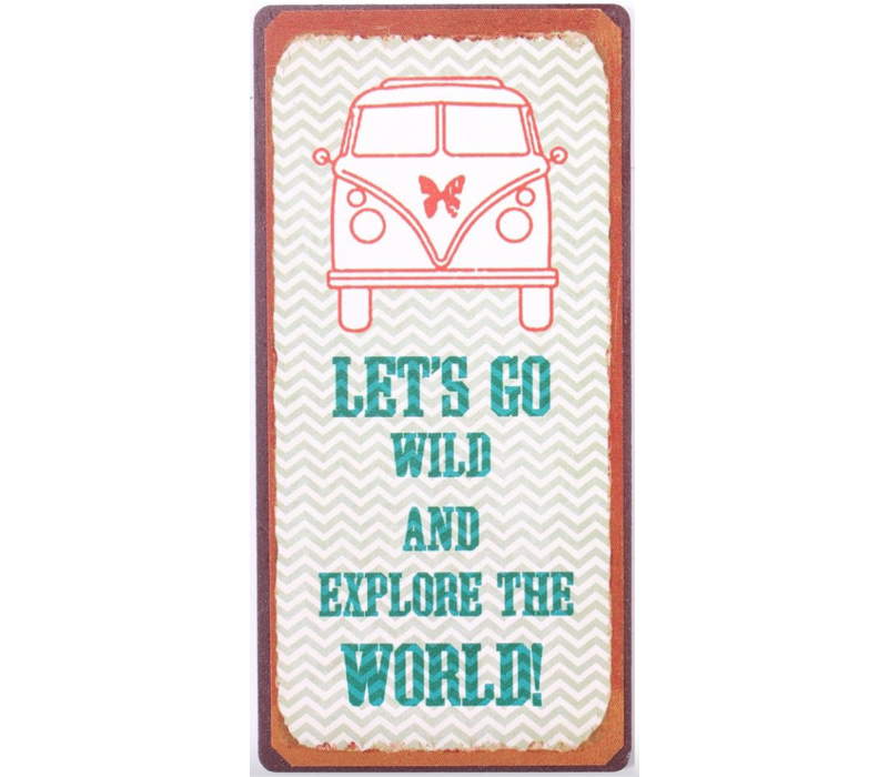 Let's go wild and explore the world!
