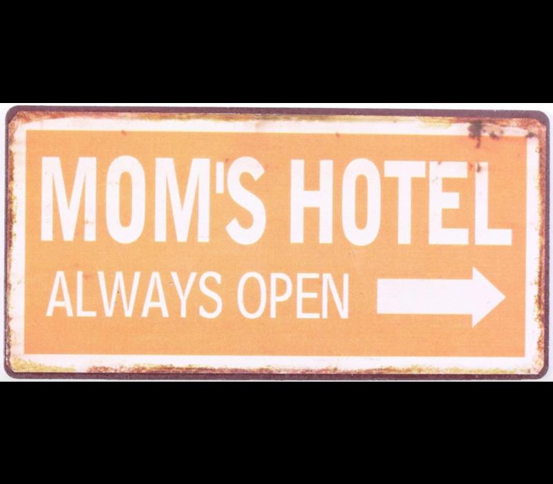 Mom's hotel always open ->