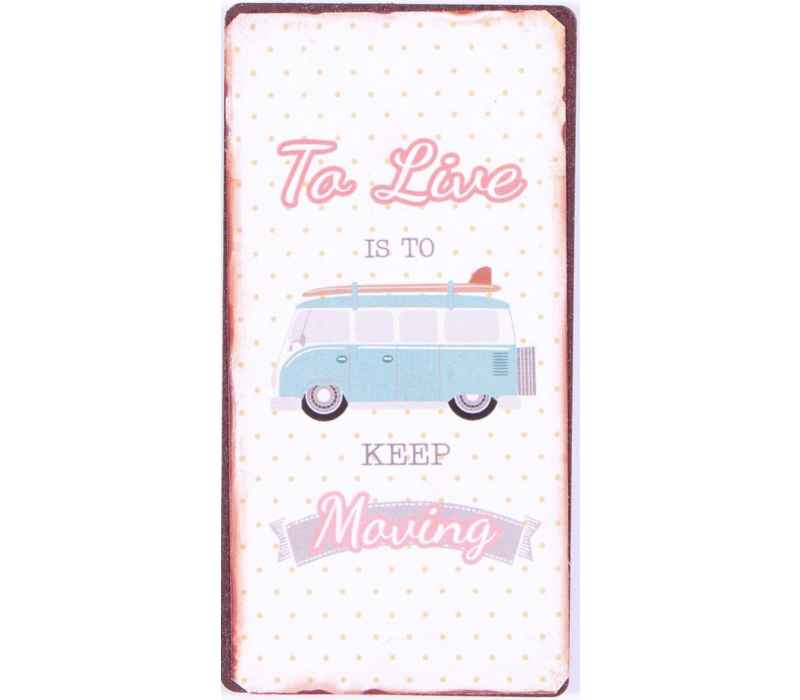 To live is to keep moving