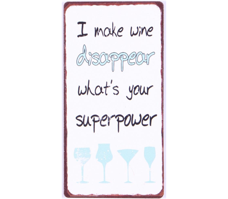 I make wine disappear what's your superpower