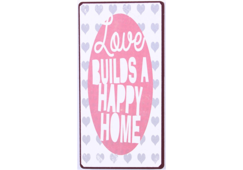 LOVE BUILDS A HAPPY HOME